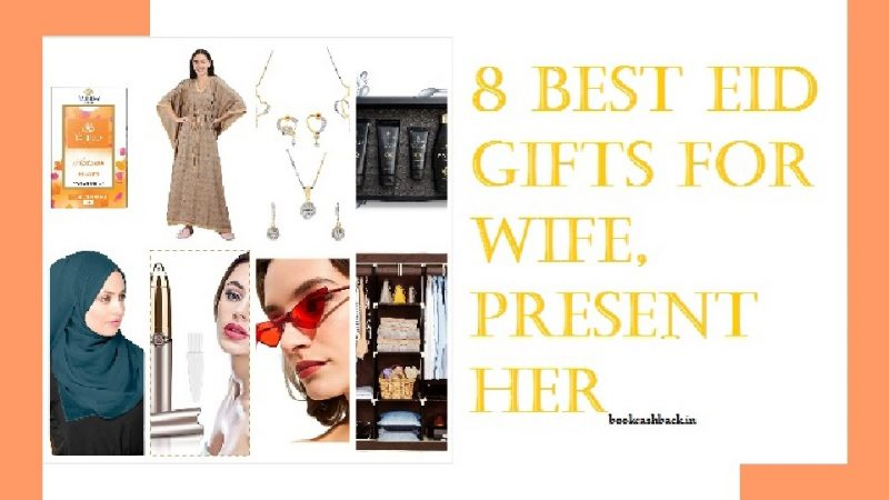 8 Best Eid Gifts for wife, Present her